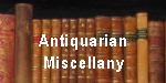 Antiquarian Miscellany